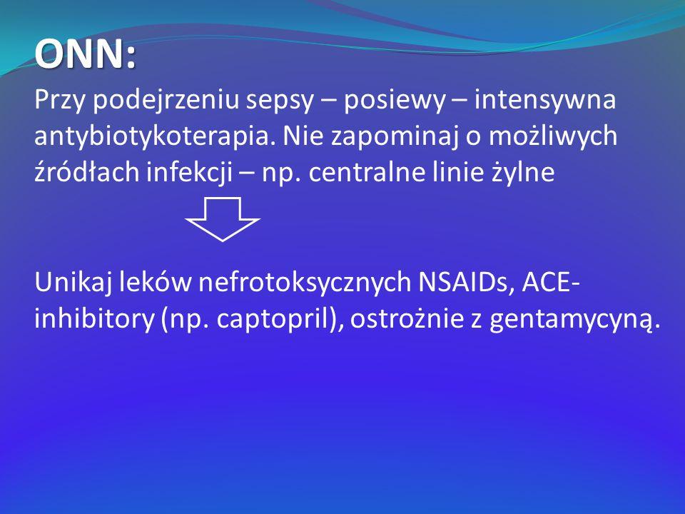 ONN: Przy podejrzeniu sepsy – posiewy – intensywna antybiotykoterapia. Nie zapominaj o możliwych źródłach infekcji – np. centralne linie żylne.
