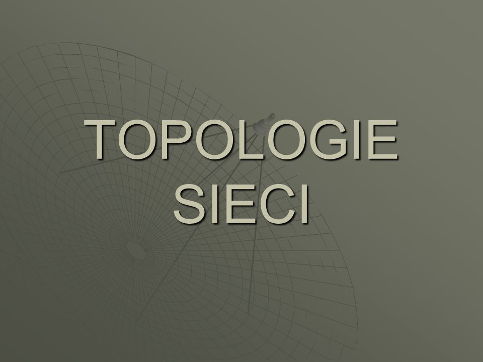 TOPOLOGIE SIECI
