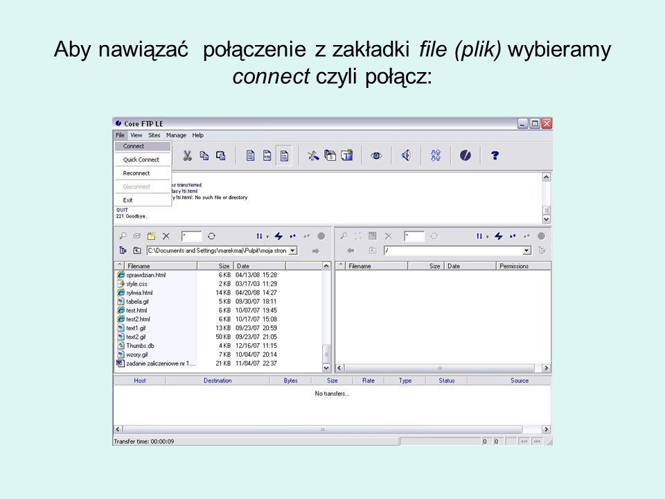 Aby nawiązać połączenie z zakładki file (plik) wybieramy connect czyli połącz: