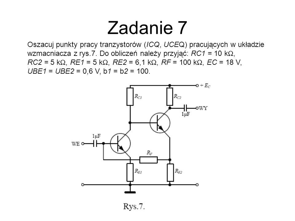 Zadanie 7Oszacuj punkty pracy tranzystorów (ICQ, UCEQ) pracujących w układzie wzmacniacza z rys.7. Do obliczeń należy przyjąć: RC1 = 10 kW,