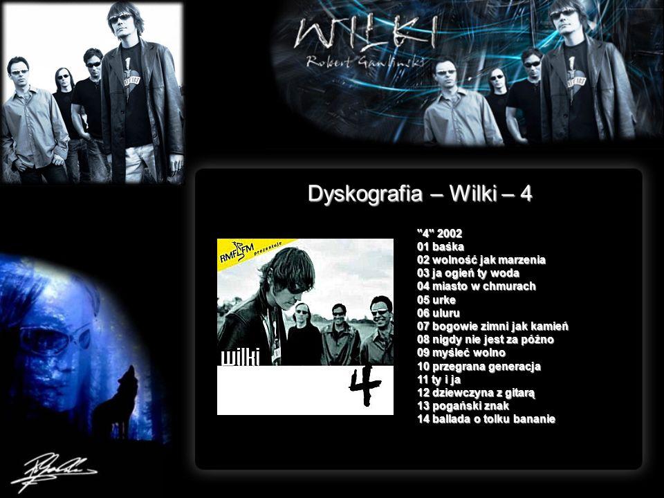 Dyskografia – Wilki – 4 4 2002 01 baśka 02 wolność jak marzenia