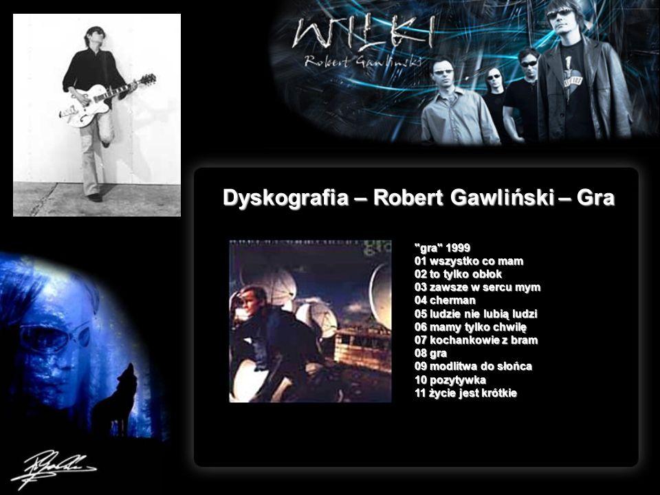 Dyskografia – Robert Gawliński – Gra