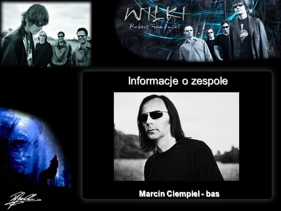 Informacje o zespole Marcin Ciempiel - bas