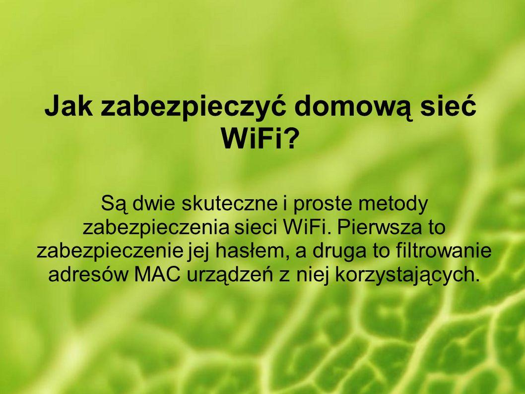 Jak zabezpieczyć domową sieć WiFi