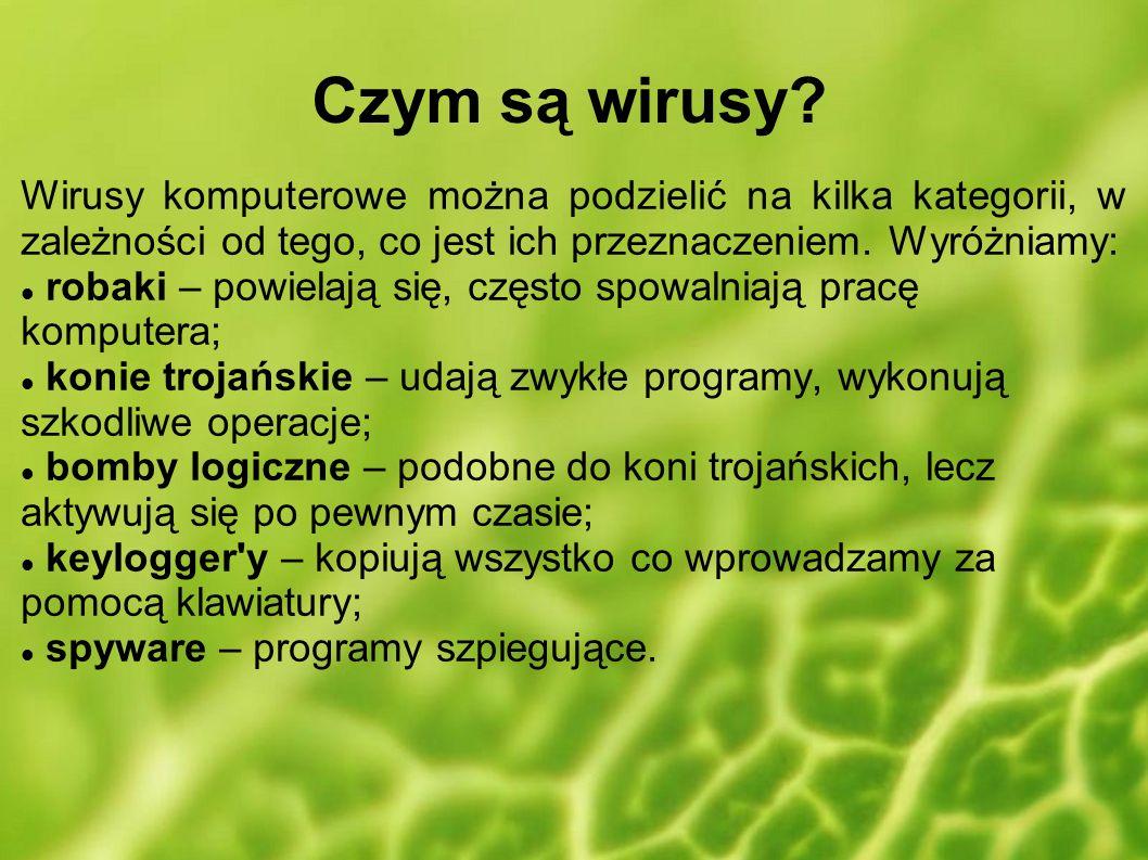Czym są wirusy Wirusy komputerowe można podzielić na kilka kategorii, w zależności od tego, co jest ich przeznaczeniem. Wyróżniamy:
