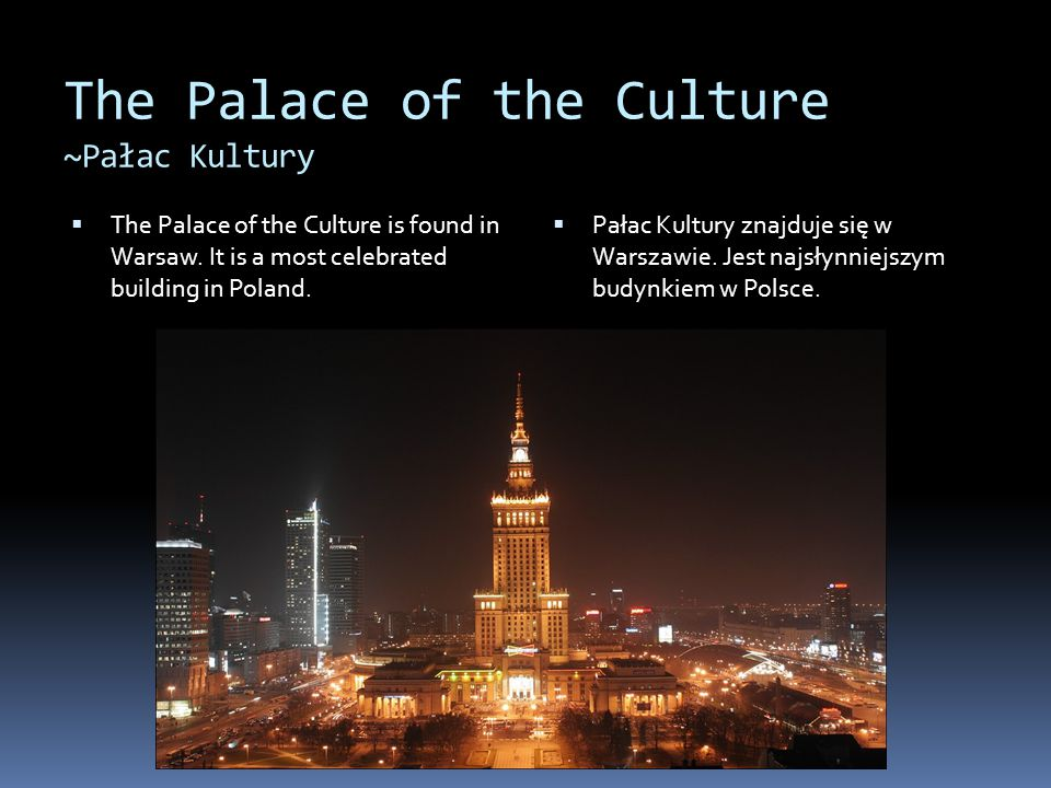 The Palace of the Culture ~Pałac Kultury