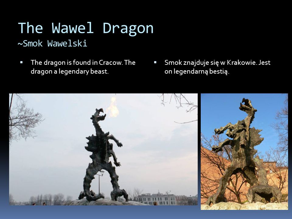 The Wawel Dragon ~Smok Wawelski