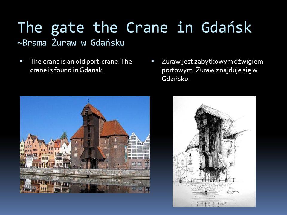 The gate the Crane in Gdańsk ~Brama Żuraw w Gdańsku