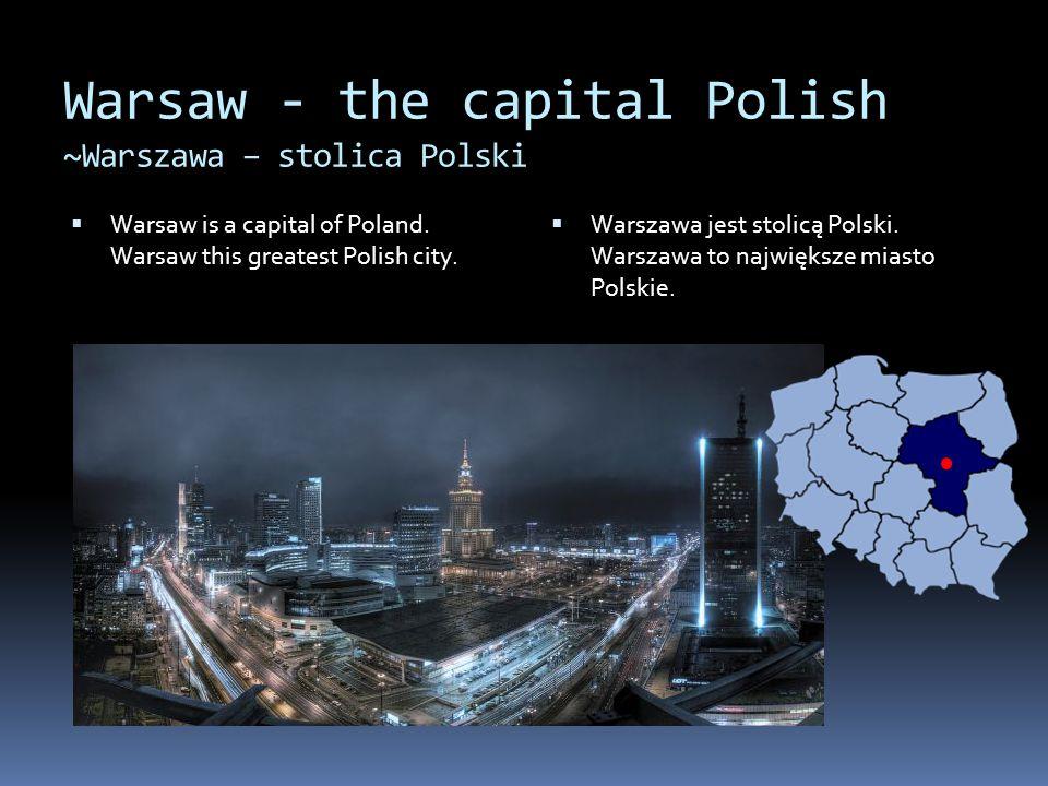 Warsaw - the capital Polish ~Warszawa – stolica Polski
