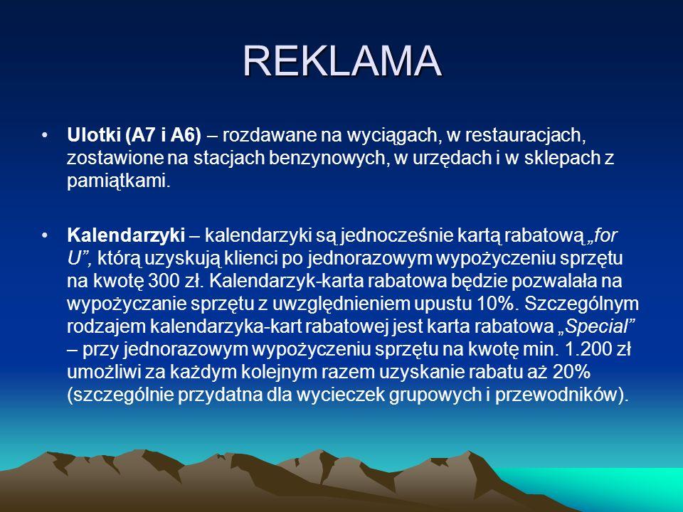 REKLAMA Ulotki (A7 i A6) – rozdawane na wyciągach, w restauracjach, zostawione na stacjach benzynowych, w urzędach i w sklepach z pamiątkami.