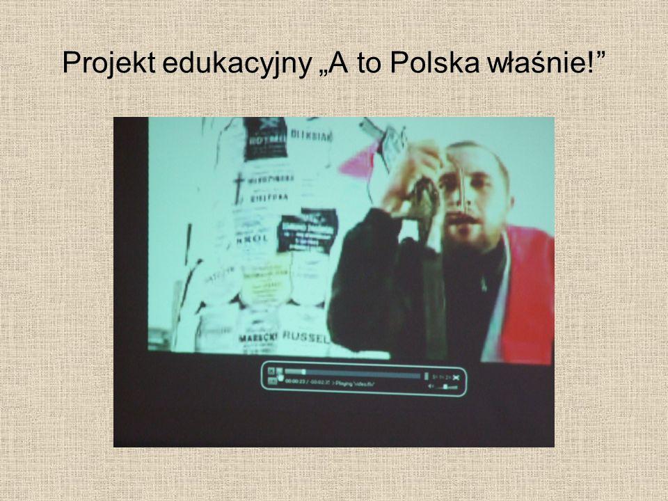 """Projekt edukacyjny """"A to Polska właśnie!"""
