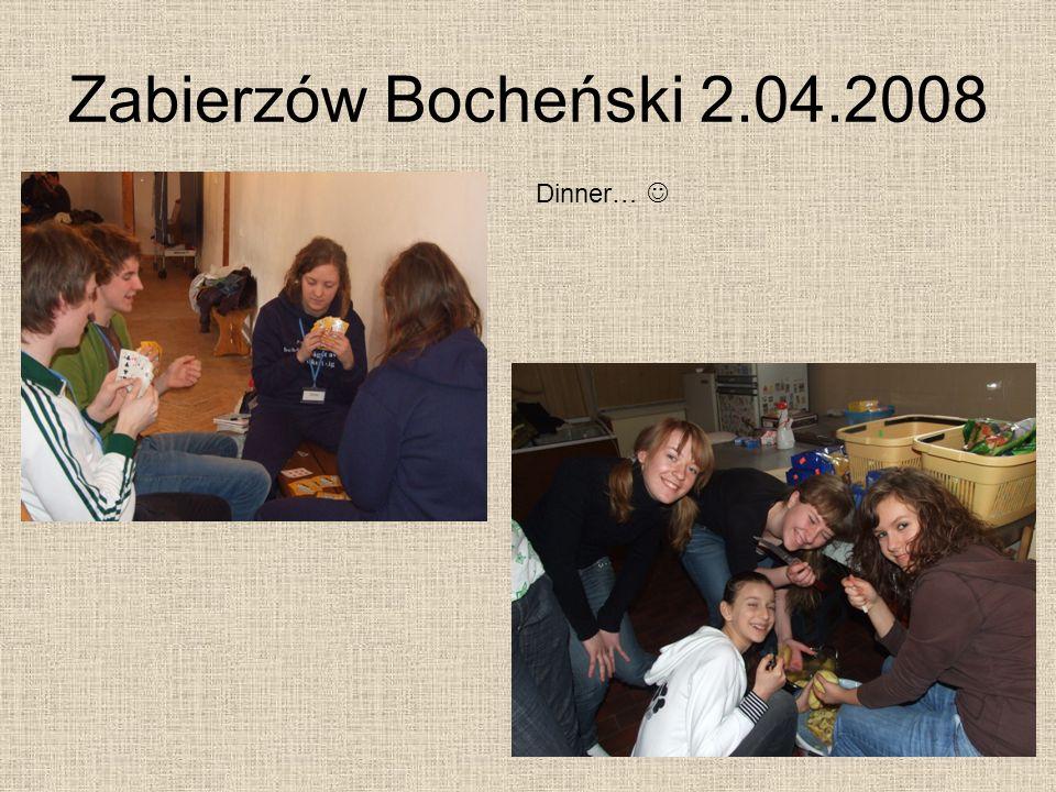 Zabierzów Bocheński 2.04.2008 Dinner… 