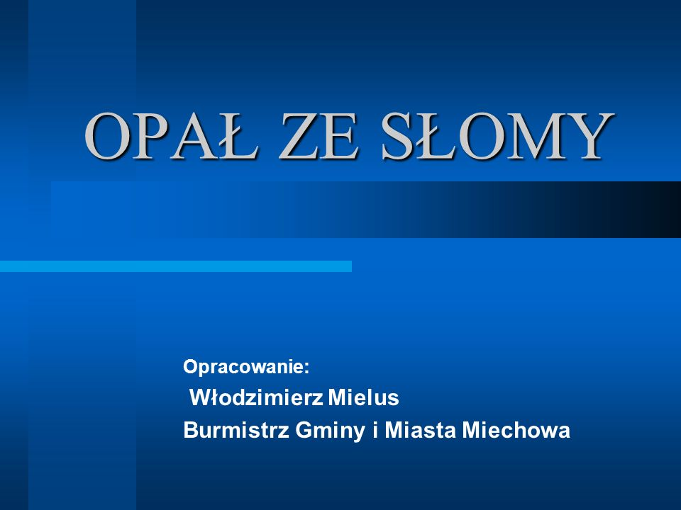 Opracowanie: Włodzimierz Mielus Burmistrz Gminy i Miasta Miechowa