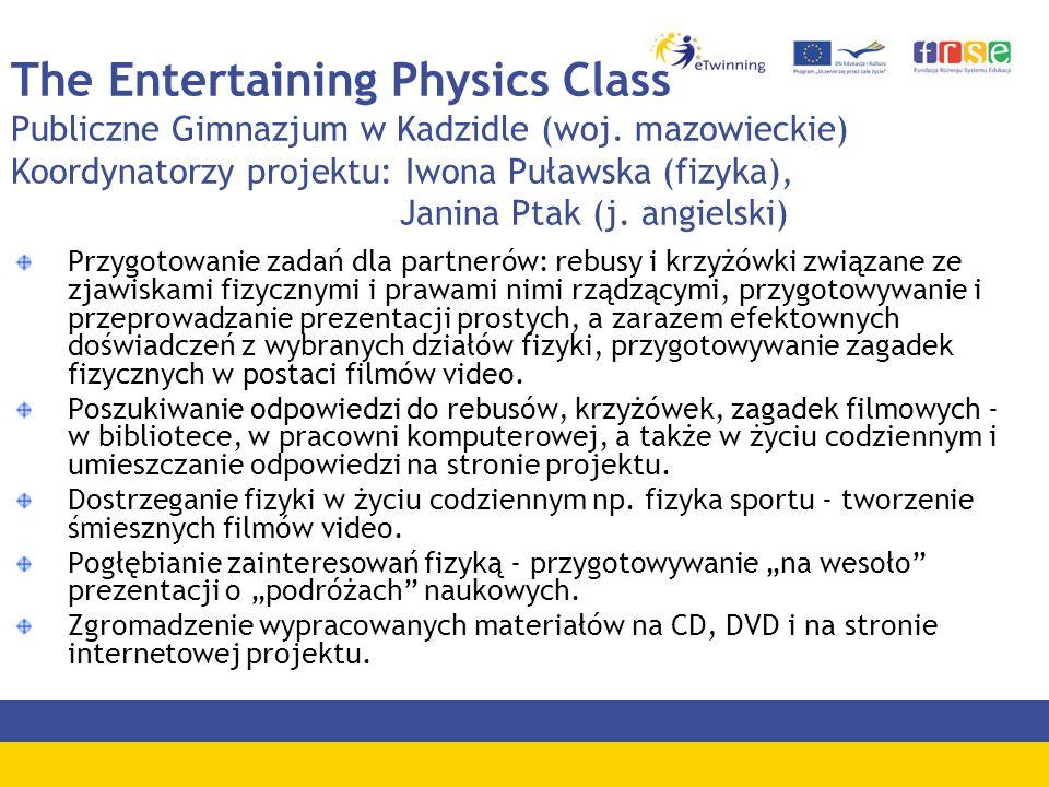 The Entertaining Physics Class Publiczne Gimnazjum w Kadzidle (woj