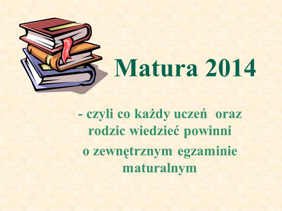 Matura 2014 - czyli co każdy uczeń oraz rodzic wiedzieć powinni