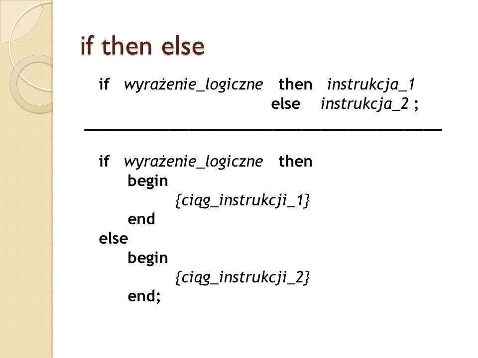 if then else if wyrażenie_logiczne then instrukcja_1