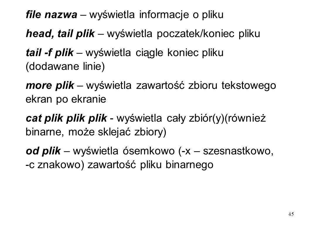 file nazwa – wyświetla informacje o pliku