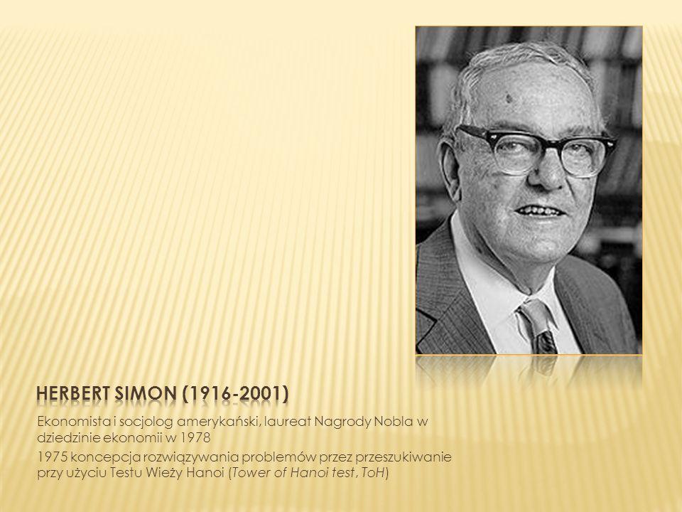 Herbert Simon (1916-2001) Ekonomista i socjolog amerykański, laureat Nagrody Nobla w dziedzinie ekonomii w 1978.
