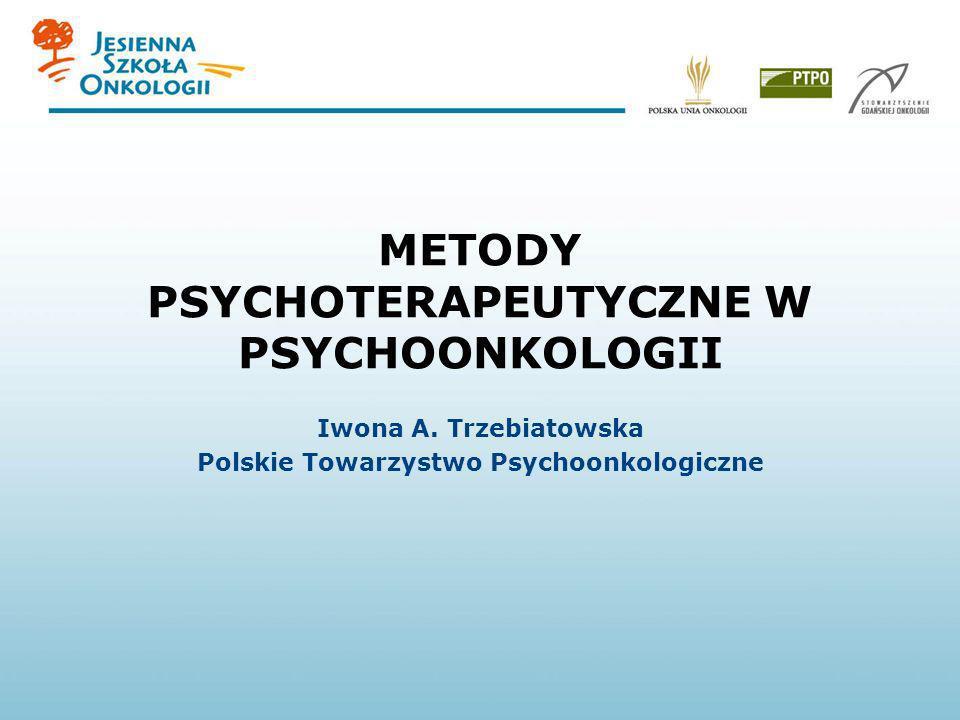 METODY PSYCHOTERAPEUTYCZNE W PSYCHOONKOLOGII