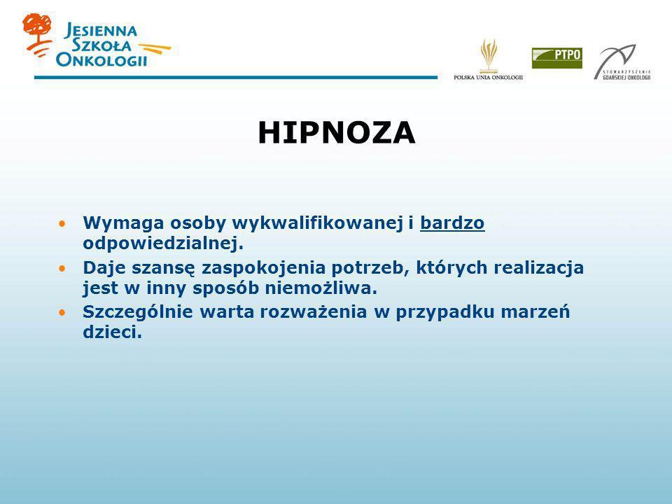HIPNOZA Wymaga osoby wykwalifikowanej i bardzo odpowiedzialnej.