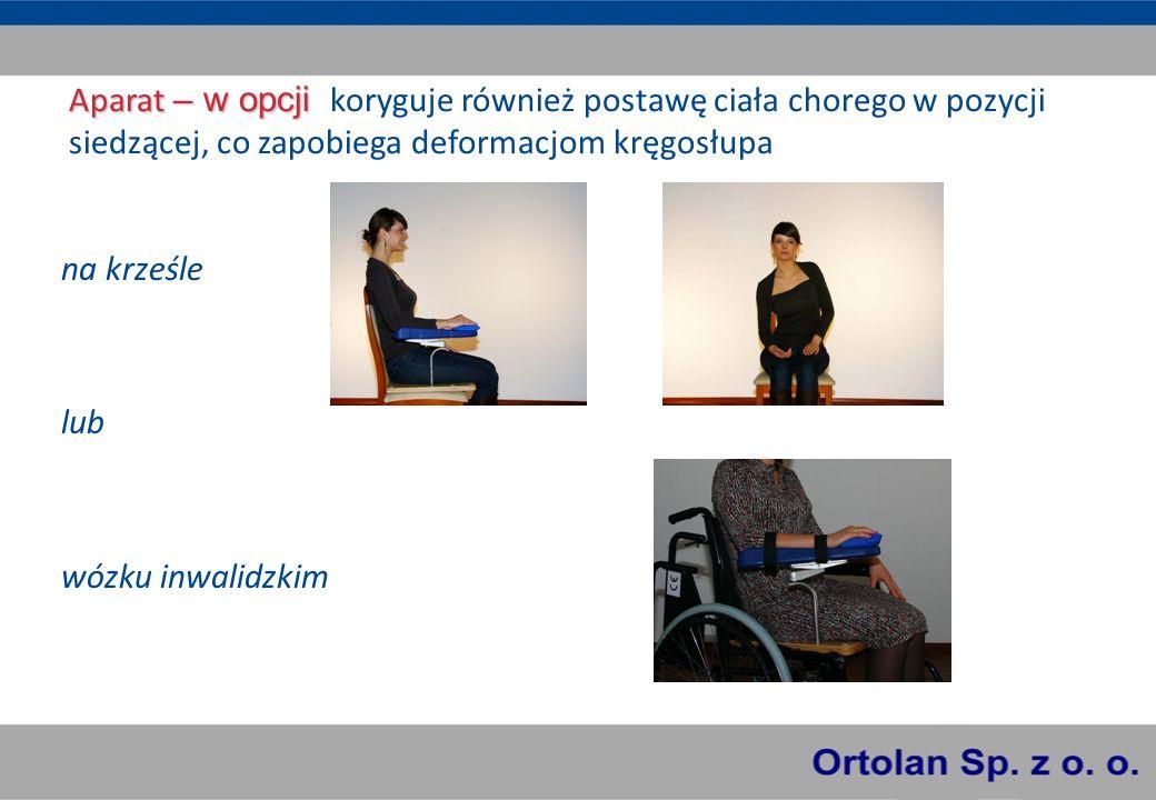 Aparat – w opcji koryguje również postawę ciała chorego w pozycji siedzącej, co zapobiega deformacjom kręgosłupa