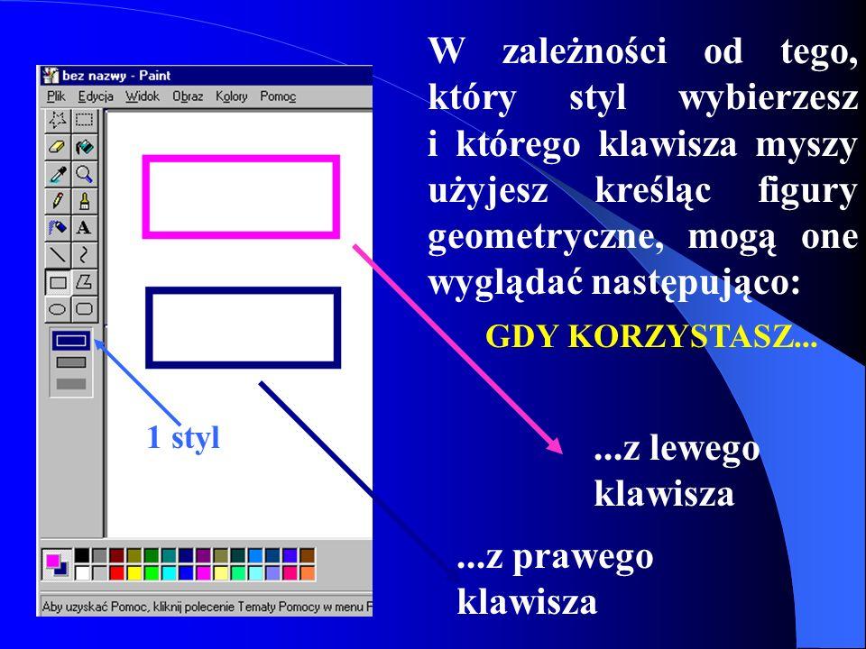 W zależności od tego, który styl wybierzesz i którego klawisza myszy użyjesz kreśląc figury geometryczne, mogą one wyglądać następująco: