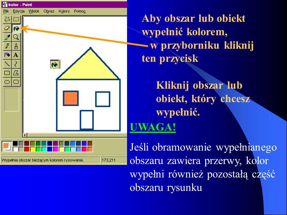 Aby obszar lub obiekt wypełnić kolorem,