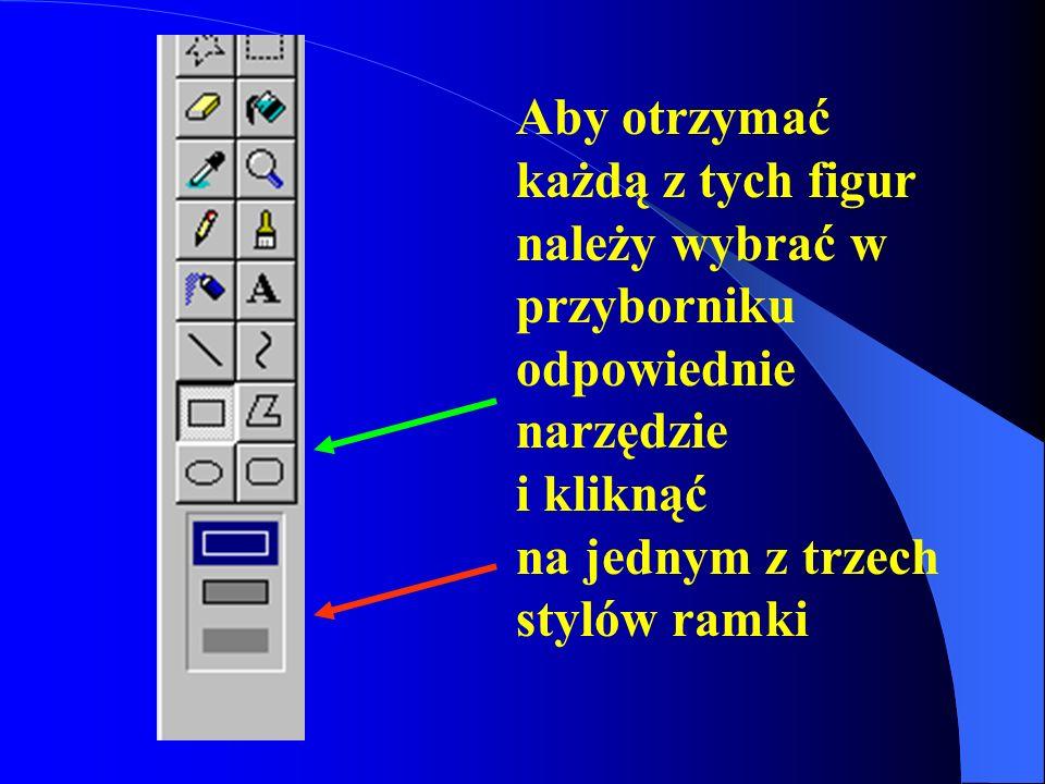 Aby otrzymać każdą z tych figur należy wybrać w przyborniku odpowiednie narzędzie i kliknąć na jednym z trzech stylów ramki