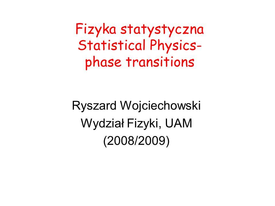 Fizyka statystyczna Statistical Physics- phase transitions