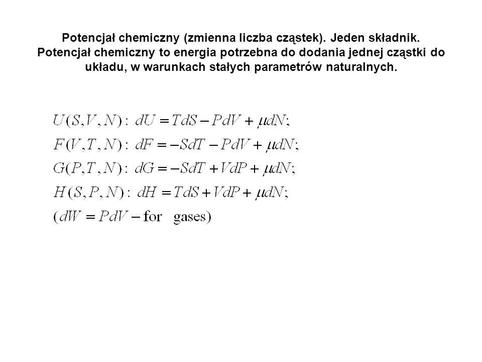 Potencjał chemiczny (zmienna liczba cząstek). Jeden składnik
