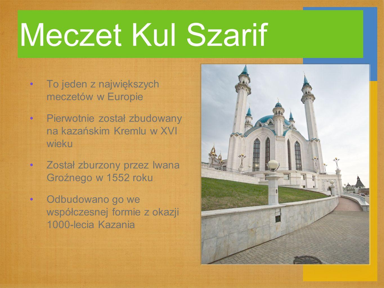 Meczet Kul Szarif To jeden z największych meczetów w Europie