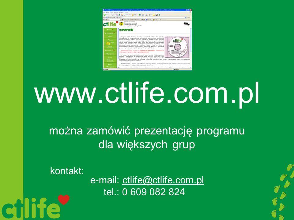 www.ctlife.com.pl można zamówić prezentację programu