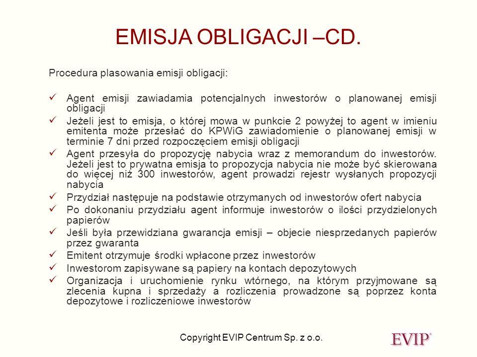 EMISJA OBLIGACJI –CD. Procedura plasowania emisji obligacji: