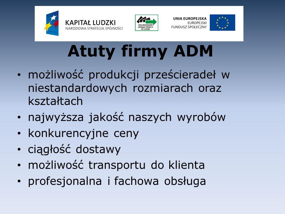 Atuty firmy ADM możliwość produkcji prześcieradeł w niestandardowych rozmiarach oraz kształtach. najwyższa jakość naszych wyrobów.