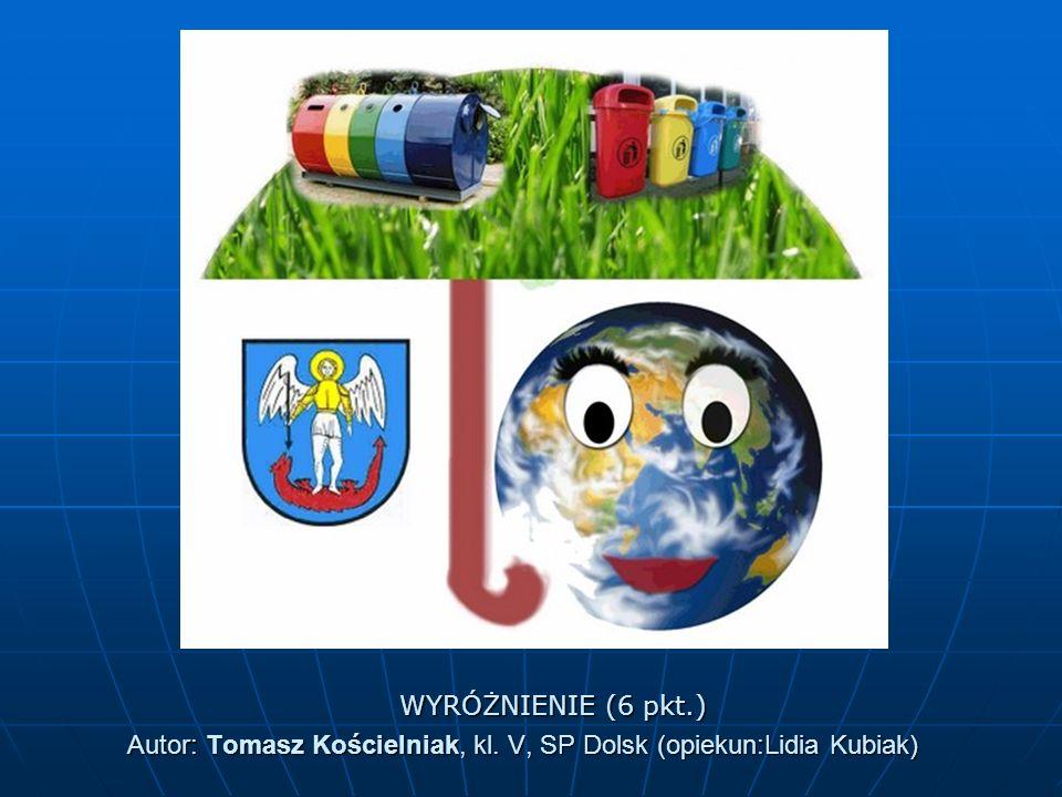 Autor: Tomasz Kościelniak, kl. V, SP Dolsk (opiekun:Lidia Kubiak)
