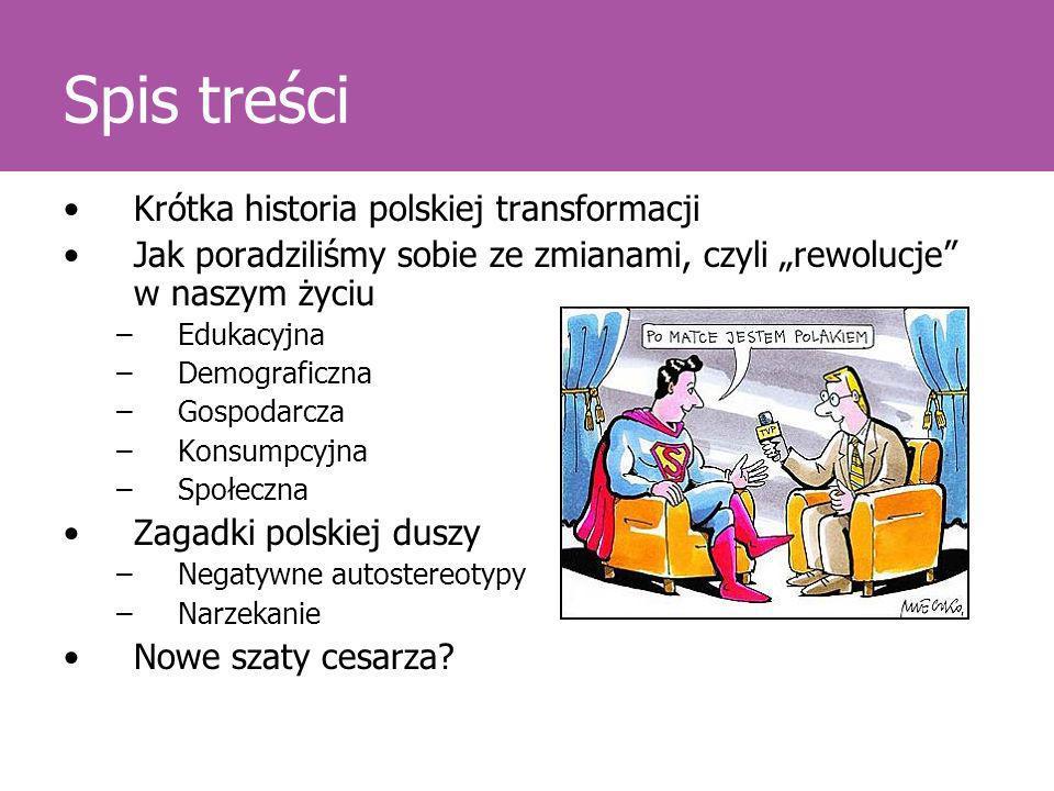 Spis treści Krótka historia polskiej transformacji