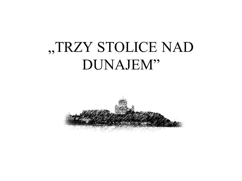 """""""TRZY STOLICE NAD DUNAJEM 07.08 – 19.08.2006"""