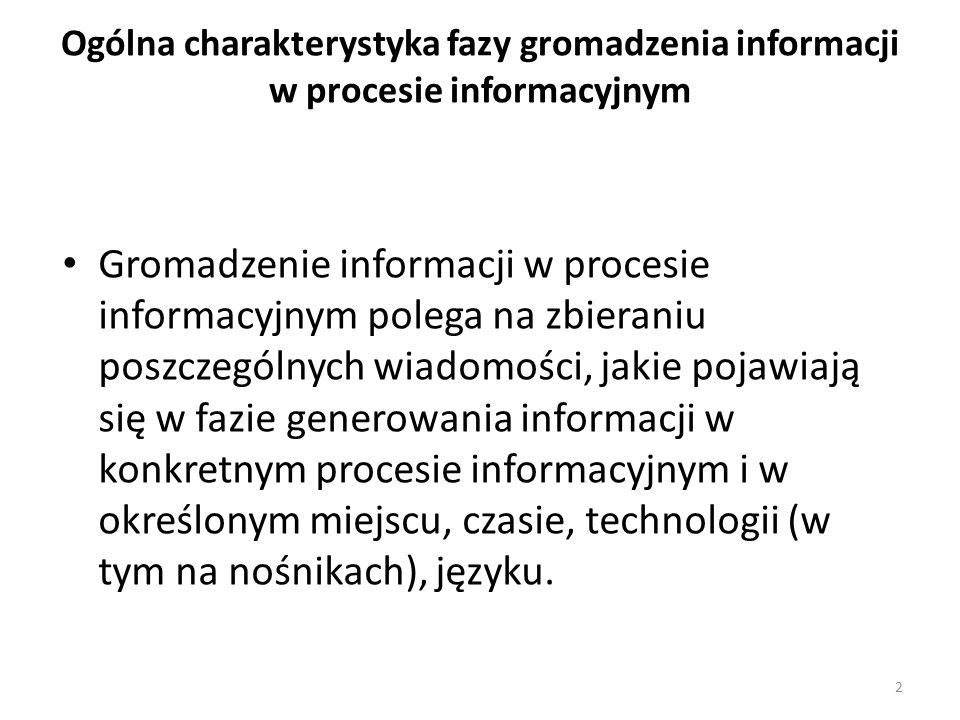 Ogólna charakterystyka fazy gromadzenia informacji w procesie informacyjnym