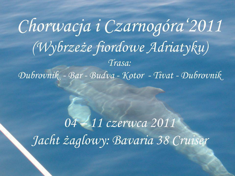 Chorwacja i Czarnogóra'2011 (Wybrzeże fiordowe Adriatyku) Trasa: Dubrovnik - Bar - Budva - Kotor - Tivat - Dubrovnik 04 – 11 czerwca 2011 Jacht żaglowy: Bavaria 38 Cruiser