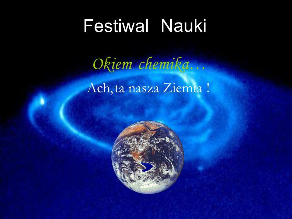 Festiwal Nauki Okiem chemika… Ach, ta nasza Ziemia !