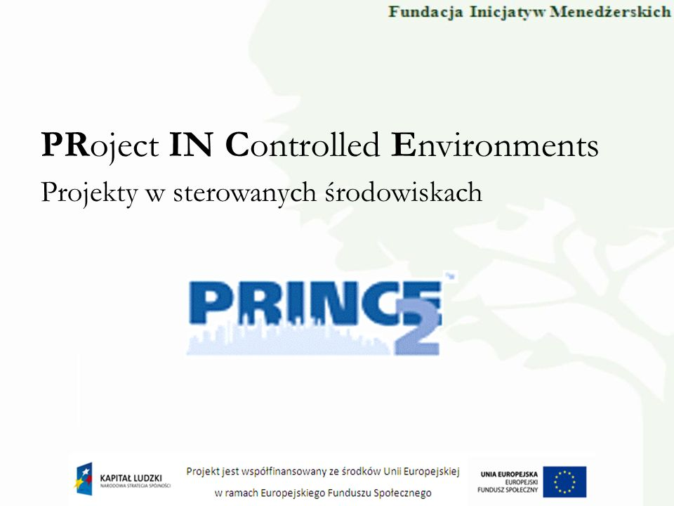 PRoject IN Controlled Environments