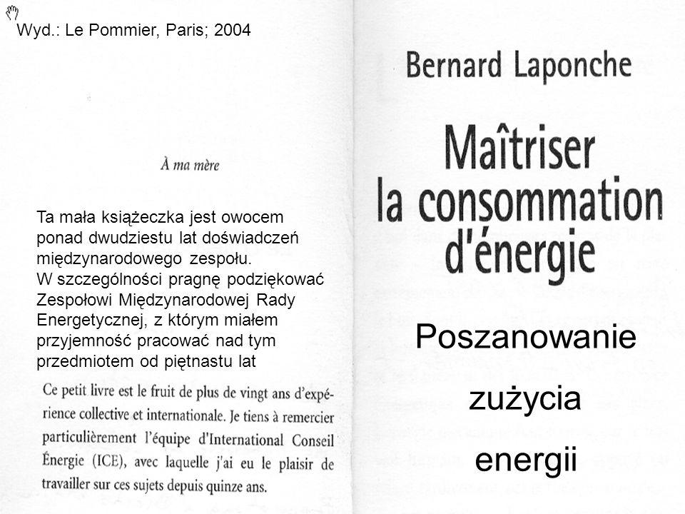 Poszanowanie zużycia energii Wyd.: Le Pommier, Paris; 2004