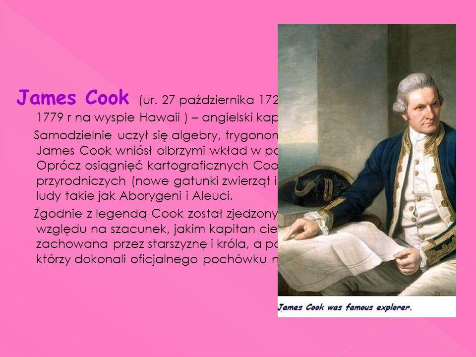 James Cook (ur. 27 października 1728r w Marton, zm