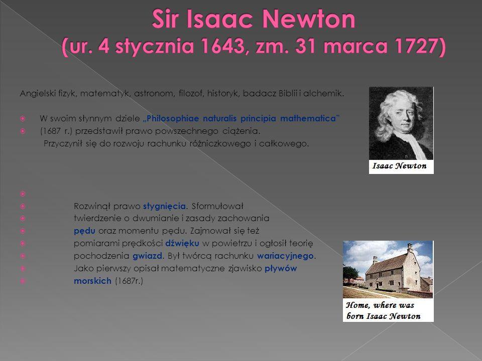 Angielski fizyk, matematyk, astronom, filozof, historyk, badacz Biblii i alchemik.