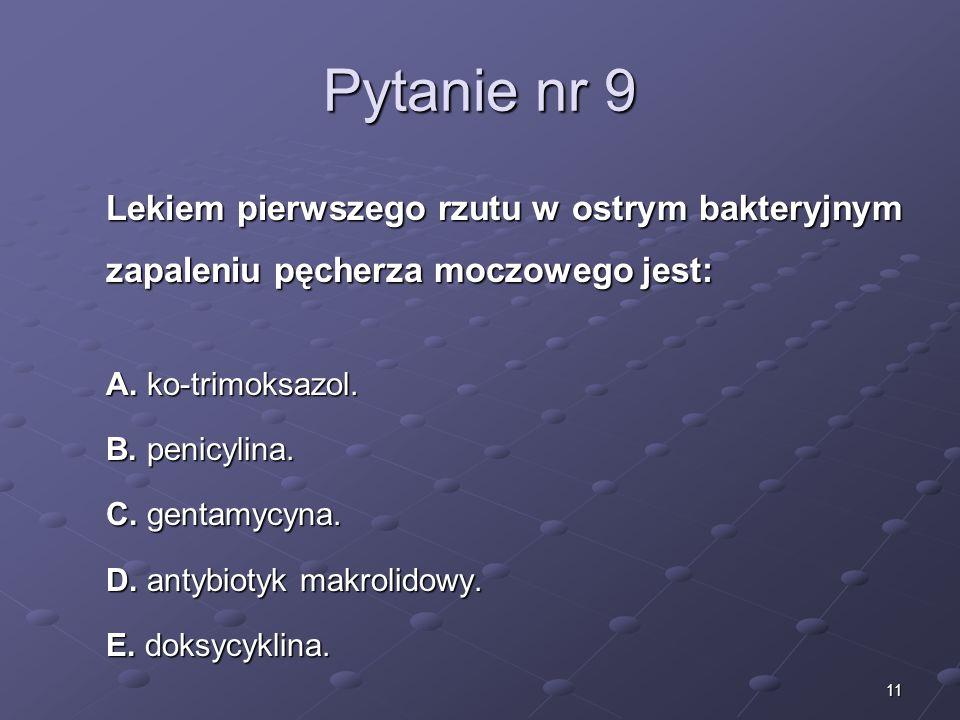 Kariera lekarza Lek. Marcin Żytkiewicz. Pytanie nr 9. Lekiem pierwszego rzutu w ostrym bakteryjnym zapaleniu pęcherza moczowego jest:
