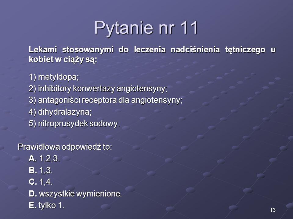 Kariera lekarza Lek. Marcin Żytkiewicz. Pytanie nr 11. Lekami stosowanymi do leczenia nadciśnienia tętniczego u kobiet w ciąży są:
