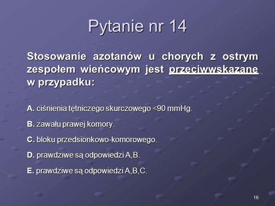Kariera lekarza Lek. Marcin Żytkiewicz. Pytanie nr 14. Stosowanie azotanów u chorych z ostrym zespołem wieńcowym jest przeciwwskazane w przypadku:
