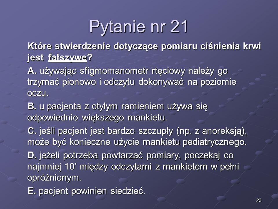Kariera lekarza Lek. Marcin Żytkiewicz. Pytanie nr 21. Które stwierdzenie dotyczące pomiaru ciśnienia krwi jest fałszywe