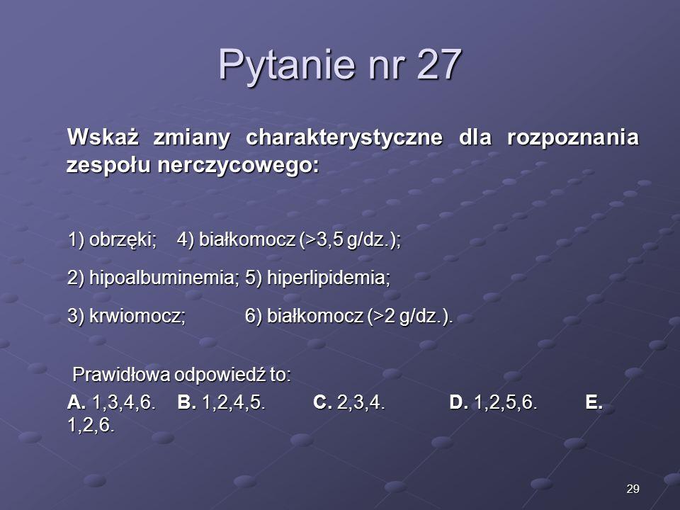 Kariera lekarza Lek. Marcin Żytkiewicz. Pytanie nr 27. Wskaż zmiany charakterystyczne dla rozpoznania zespołu nerczycowego: