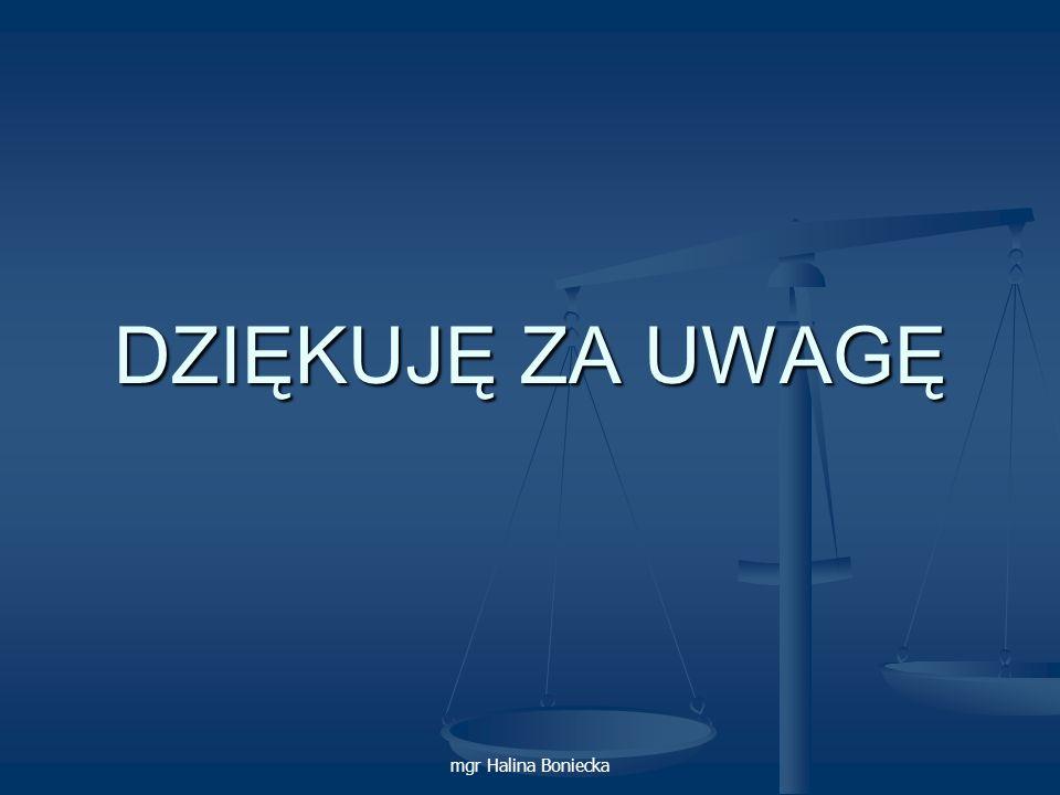 DZIĘKUJĘ ZA UWAGĘ mgr Halina Boniecka